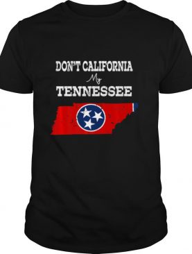Don't California My Tennessee Vintage shirt