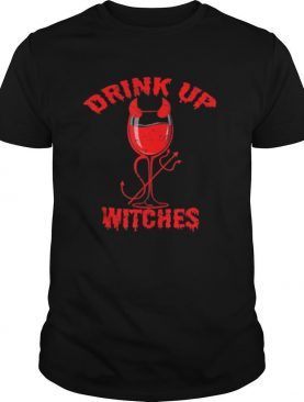Drink up witches for Women Bestie Drinking Squad Red Wine shirt
