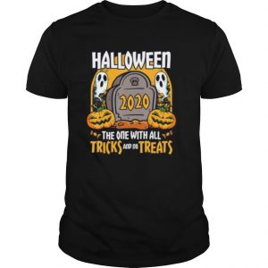 Halloween 2020 The One With All Tricks And No Treats shirt