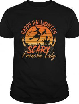 Happy Halloween Scary Frenchie Lady Witch Vintage Retro shirt
