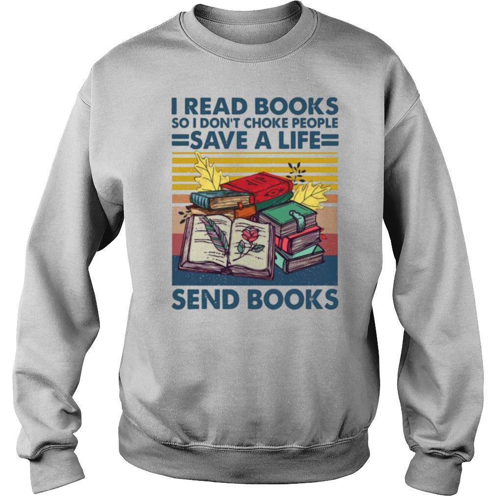 I Read Books So I Don't Choke People Save A Life Send Books Vintage shirt