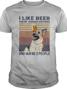 I like beer and my german shepherd and maybe 3 people vintage retro shirt