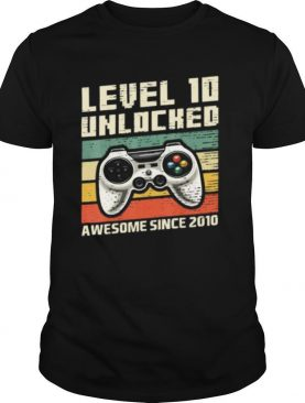 Level 10 Unlocked Awesome 2010 Video Game 10th shirt