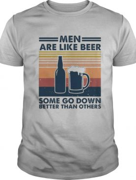 Men are like beer some go down better than others vintage retro lines shirt