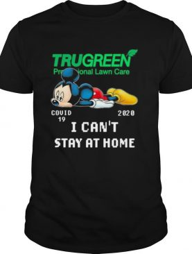 Mickey mouse trugreen professional lawn care covid 19 2020 i can't stay at home shirt