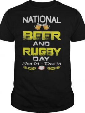 National beer and rugby day jan 01 dec 31 shirt