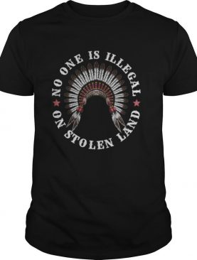 Native American No One Is Illegal On Stolen Land Anti Trump shirt