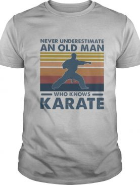 Never underestimate an old man who knows karate vintage retro shirt