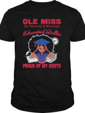 Ole miss the university of mississippi educated queen proud of my roots s Tank topOle miss the university of mississippi educated queen proud of my roots shirt