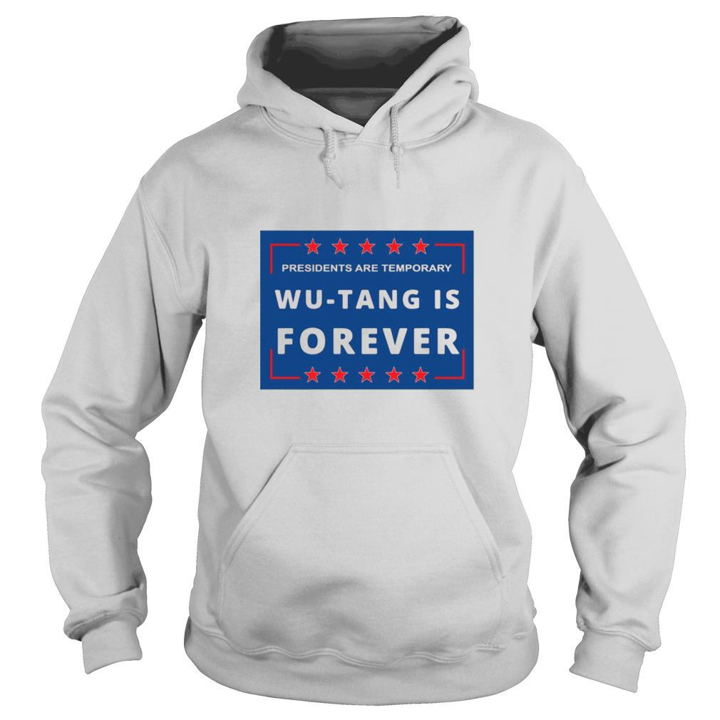 Presidents Are Temporary Wu tang Is Forever shirt