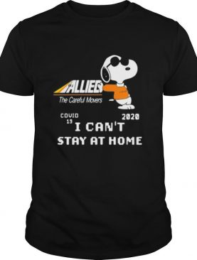 Snoopy allied the careful movers covid 19 2020 i can't stay at home shirt