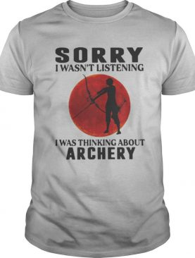 Sorry i wasn't listening i was thinking about archery sunset shirt