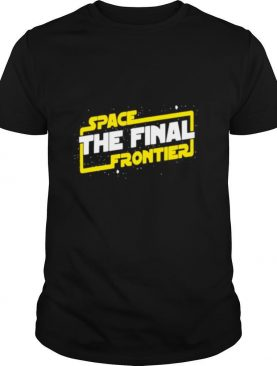 Space the final frontier star wars shirt