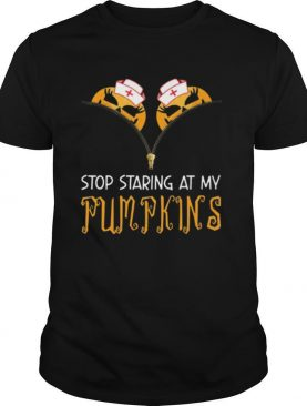 Stop Staring At My Pumpkins Halloween shirt