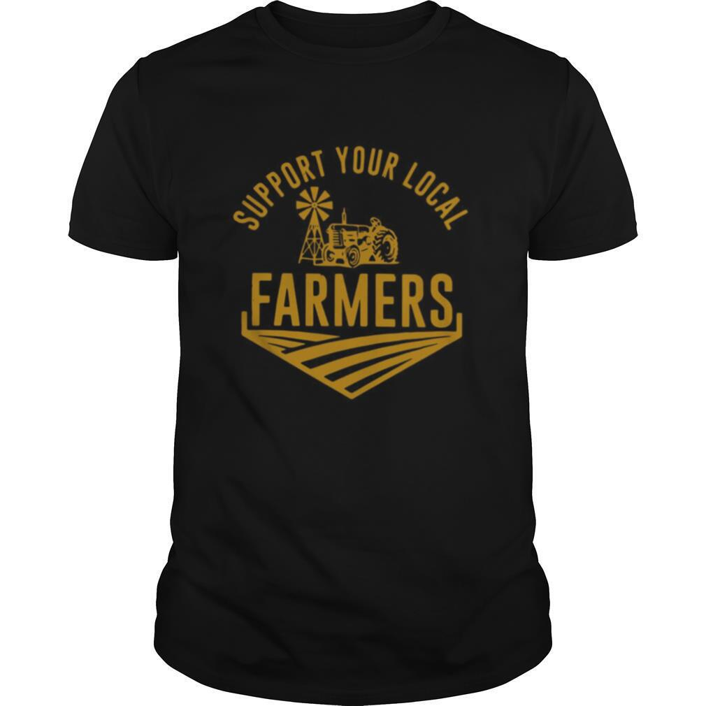 Support Your Local Farmers shirt0