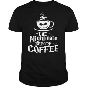 The Nightmare Before Coffee shirt
