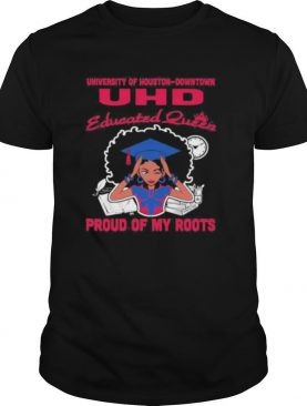 University of houston downtown uhd educated queen proud of my roots s Tank topUniversity of houston downtown uhd educated queen proud of my roots shirt