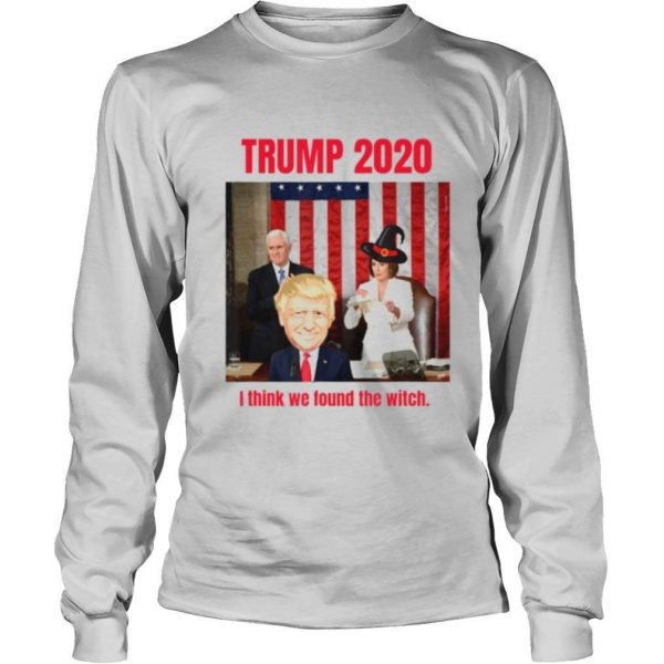 Vote Trump 2020 I think we found the witch shirt
