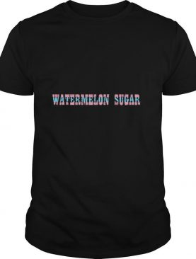 Watermelon Sugar shirt
