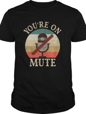 You're On Mute Quote Long Sleeve shirt