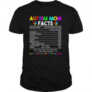 Autism Mom Facts One Supportive Mom shirt