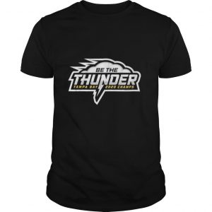 Be the Thunder Tampa Bay Lightning 2020 Champs shirt