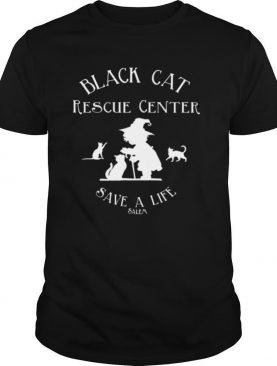 Black Cat Rescue Center Save A Life Salem Witch Halloween shirt