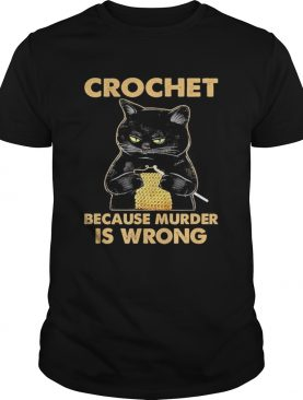 Black cat Crochet because murder is wrong shirt