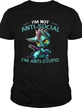 Dragon I'm Not Anti Social I'm Anti Stupid shirt