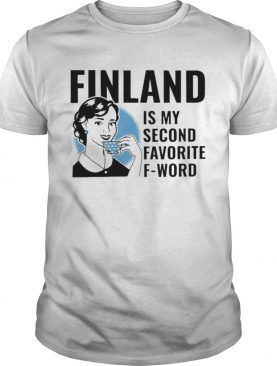 Finland is My second favorite F Word shirt