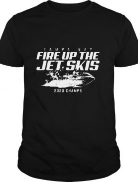 Fire Up The Jet Skis 2020 Champs shirt