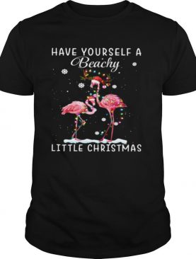 Flamingos Have Yourself A Beachy Little Christmas shirt