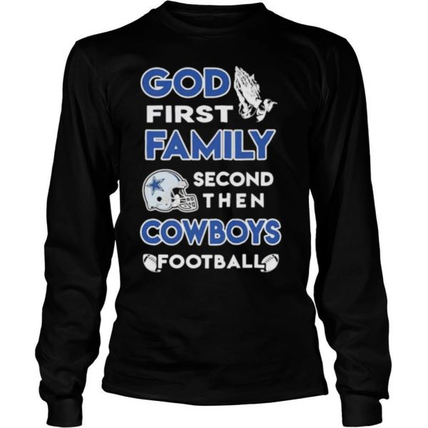 God first family second then dallas cowboys football shirt