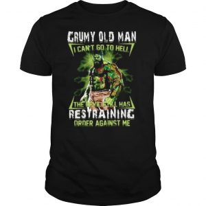 Grumpy old man I can't go to hell shirt