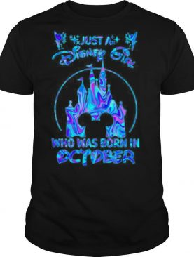 Just a disney girl who was born in october shirt