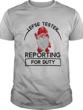 Lefse Tester Reporting For Duty shirt