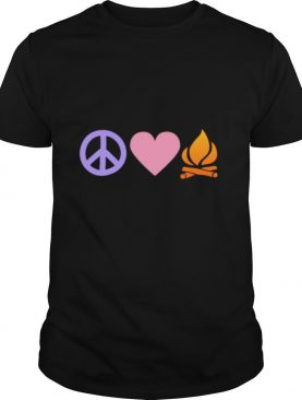 Love Having Bonfires Peace Love Campfire shirt