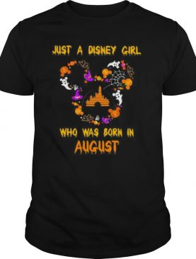 Mickey mouse just a disney girl who was born in august shirt