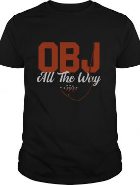 Obj All The Way shirt