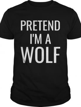 Pretend Im A Wolf Costume Funny Halloween Party Kids shirt