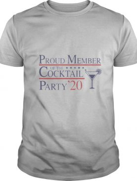 Proud Member Of The Cocktail Party 2020 shirt