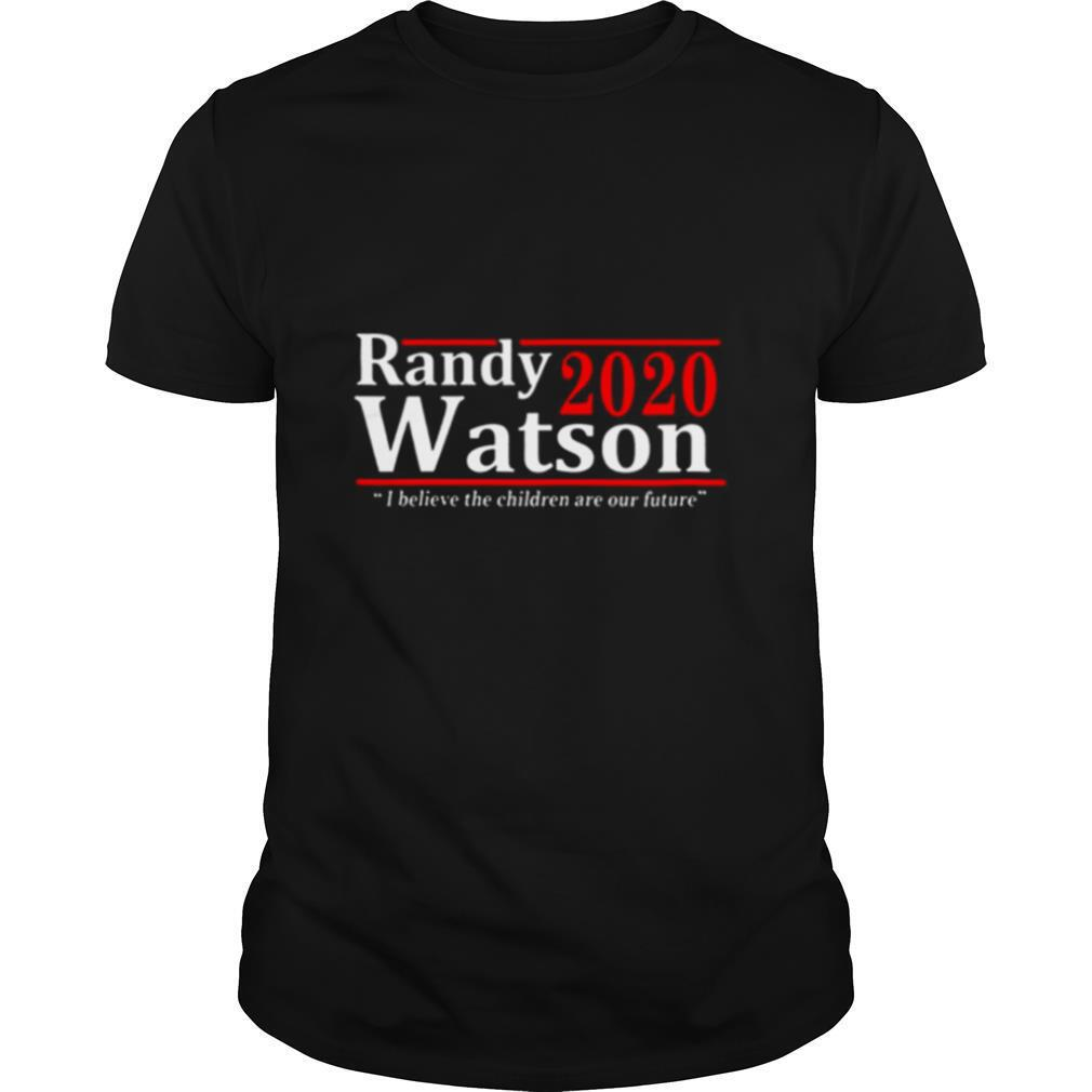 Randy Watson 2020 I Believe The Children Are Our Future shirt0