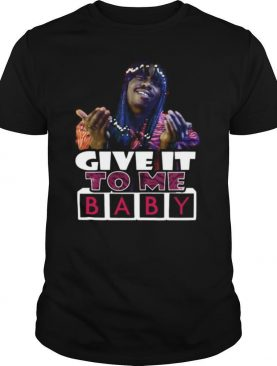 Rick James Give It To Me Baby shirt
