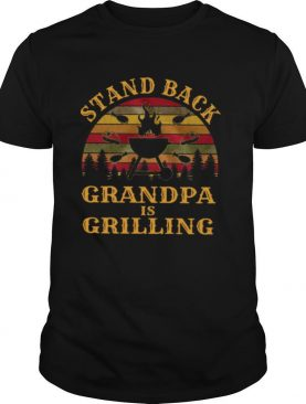 Stand Back Grandpa Is Grilling Vintage shirt