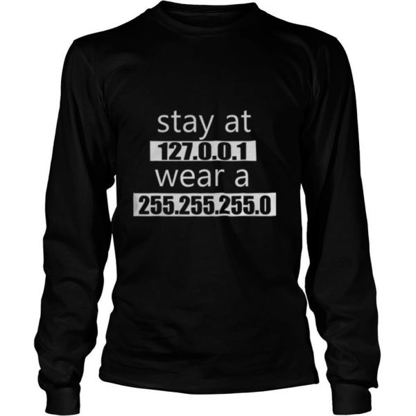 Stay at 127 0 0 1 Wear 255 255 255 0 IT Code shirt