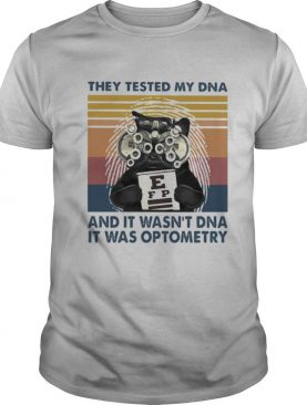 They tested my dna and it wasn't dna it was optometry black cat vintage shirt
