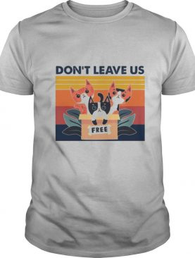 Three Cats Don't Leave Us shirt