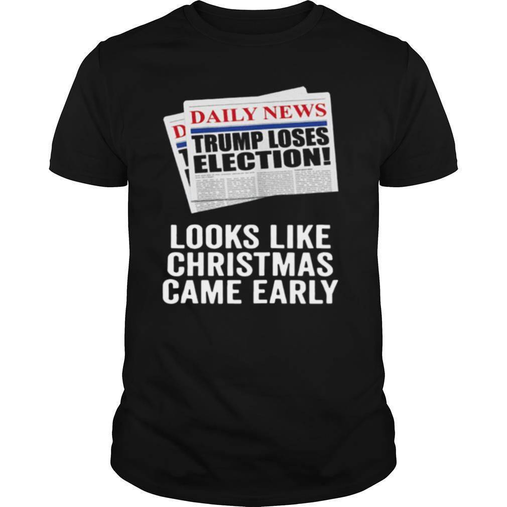 Trump Loses Election Looks Like Christmas Came Early 2020 shirt0
