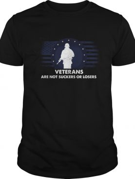 Veterans Are Not Suckers Or Losers shirt