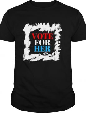 Vote for her political election 2020 shirt